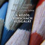 A Közös Rorschach Vizsgálat - Bajor; Mirnics; Sztankovjánszky
