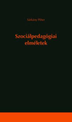 Szociálpedagógiai elméletek - Sárkány Péter