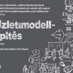 Üzletimodell-építés - Alexander Osterwalder; Yves Pigneur