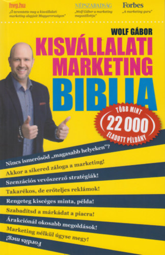 Kisvállalati marketing Biblia - Wolf Gábor