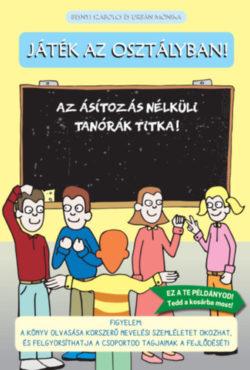 Játék az osztályban! - Az ásítozás nélküli tanórák titka! - Urbán Mónika