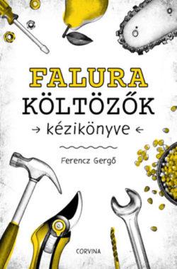 Falura költözők kézikönyve - Ferencz Gergő
