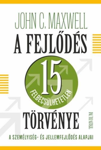 A fejlődés 15 felbecsülhetetlen törvénye - John C. Maxwell