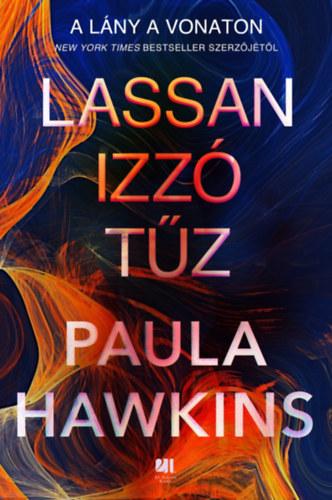 Lassan izzó tűz - Paula Hawkins