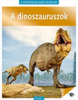 A történelem nagy rejtélyei 14. - A dinoszauruszok -