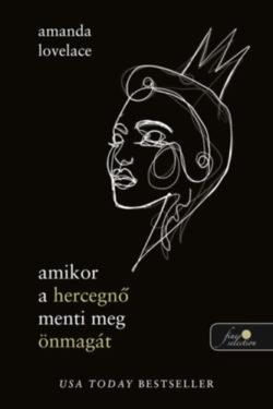 Amikor a hercegnő menti meg önmagát - Amanda Lovelace