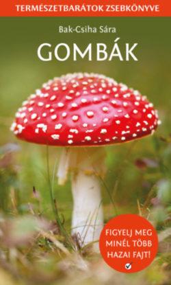 Gombák - Természetbarátok zsebkönyve - Bak-csiha Sára