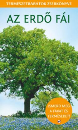 Az erdő fái - Természetbarátok zsebkönyve -