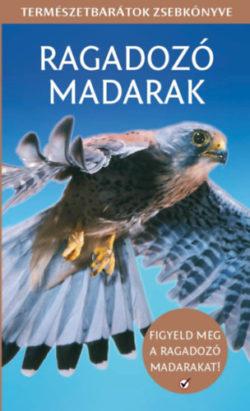 Ragadozó madarak - Természetbarátok zsebkönyve -