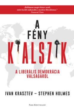 A fény kialszik - A liberális demokrácia válságáról - Ivan Krasztev
