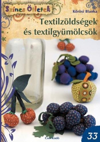 Textilzöldségek és textilgyümölcsök - Színes Ötletek 33. - Kőrösi Blanka