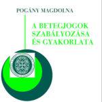 A betegjogok szabályozása és gyakorlata - Pogány Magdolna