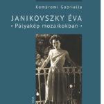 Janikovszky Éva - Pályakép mozaikokban - Komáromi Gabriella