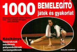 1000 bemelegítő játék és gyakorlat - Walter Bucher