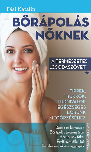 """Bőrápolás nőknek - A természetes """"csodaszövet"""" - Fási Katalin"""