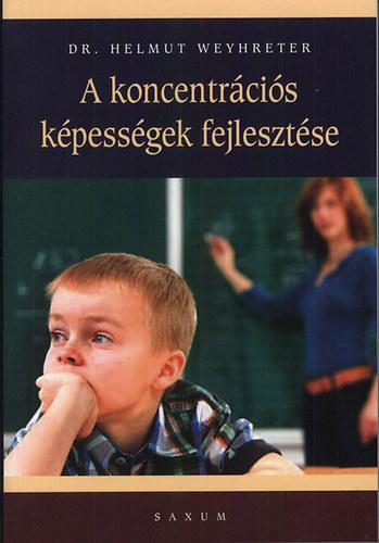 A koncentrációs képességek fejlesztése - Dr. Helmut Weyhreter