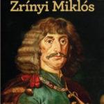 Zrínyi Miklós - A költő és hadvezér - Földi Pál