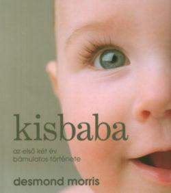 Kisbaba - Az első két év bámulatos története - Desmond Morris