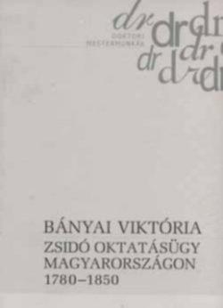 Zsidó oktatásügy Magyarországon 1780-1850 - Bányai Viktória