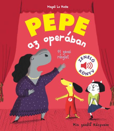 Pepe az operában - Zenélő könyv - Magali Le Huche