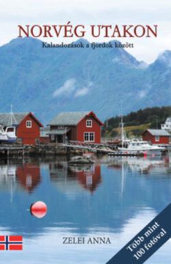 Norvég utakon - Kalandozások a fjordok között - Zelei Anna