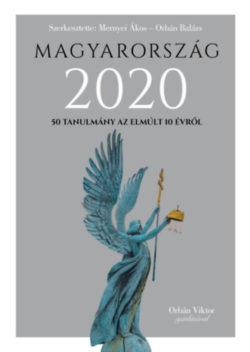 Magyarország 2020 - 50 tanulmány az emúlt 10 évről - Mernyei Ákos