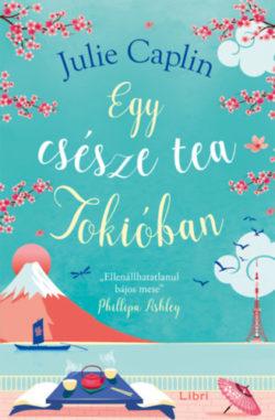 Egy csésze tea Tokióban - Julie Caplin