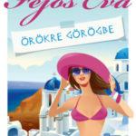 Örökre Görögbe - A te boldogságod hol kezdődik? - Fejős Éva