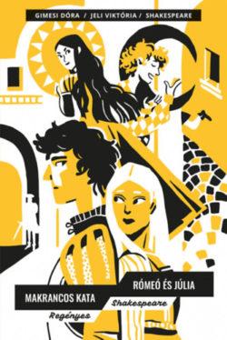 Makrancos Kata; Rómeó és Júlia - Regényes Shakespeare - William Shakespeare
