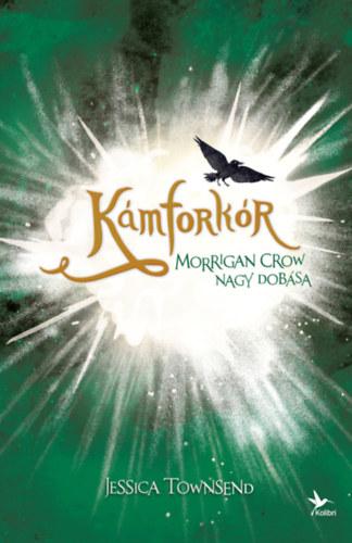 Kámforkór - Morrigan Crow nagy dobása - Jessica Townsend
