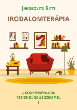 Irodalomterápia - A könyvespolcod pszichológus szemmel - Jakobovits Kitti