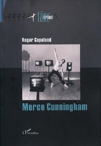 Merce Cunningham - A modern tánc modernizálása - Roger Copeland