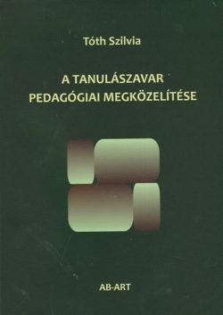 A tanulászavar pedagógiai megközelítése - Tóth Szilvia