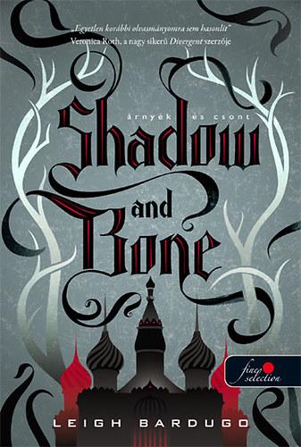 Shadow and Bone - Árnyék és csont - Grisha trilógia 1. - Leigh Bardugo