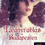 Leányrablás Budapesten - Ambrózy báró esetei I. - Böszörményi Gyula