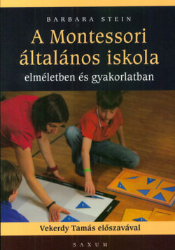 A Montessori általános iskola - Barbara Stein