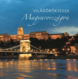 Világörökségek Magyarországon -