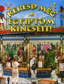 Keresd meg Egyiptom kincseit! -