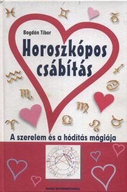 Horoszkópos csábítás - A szerelem és a hódítás mágiája - A szerelem és a hódítás mágiája - Bogdán Tibor