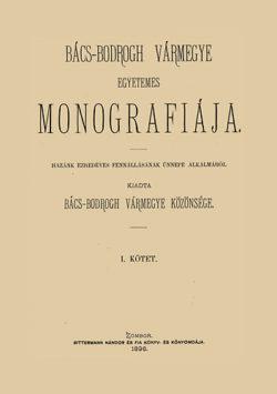 Bács-Bodrogh vármegye egyetemes monográfiája I-II. - Dudás Gyula (szerk.)