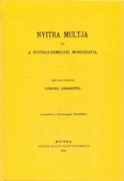 Nyitra múltja és a nyitravármegyei monografia - Czeizel Gábor