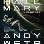 A Hail Mary-küldetés - Andy Weir