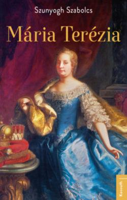 Mária Terézia - Szunyogh Szabolcs