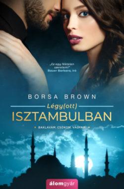 Légy(ott) Isztambulban - Borsa Brown