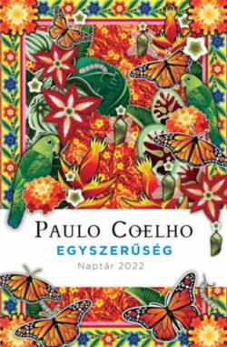 Egyszerűség - Naptár 2022 - Paulo Coelho