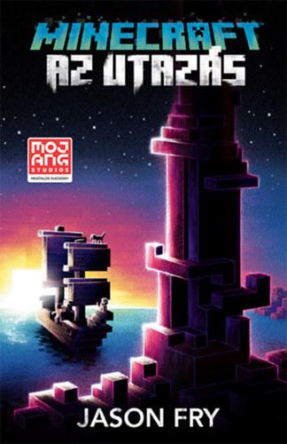 Minecraft - Az utazás - (Minecraft hivatalos regénysorozat 5.) - Jason Fry