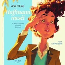 Hoffmann meséi - Acsai Roland