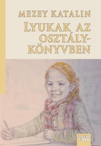 Lyukak az osztálykönyvben - Mezey Katalin