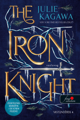 The Iron Knight - Vaslovag - Vastündérek 4. - Julie Kagawa