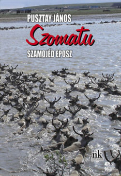 Szomatu - Szamojéd eposz - Pusztay János